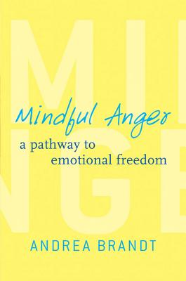 Mindful Anger By Brandt, Andrea